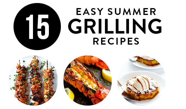 15 Easy Summer Grilling Recipes