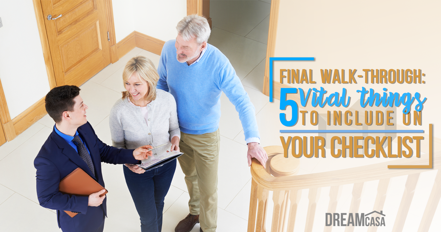 Final Walk-Through: 5 Vital Things To Include On Your Checklist
